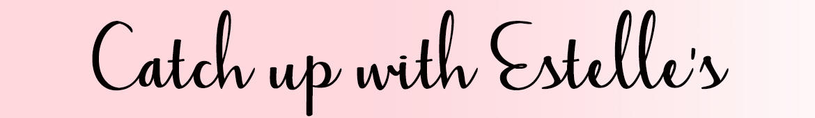 Catch up with Estelles