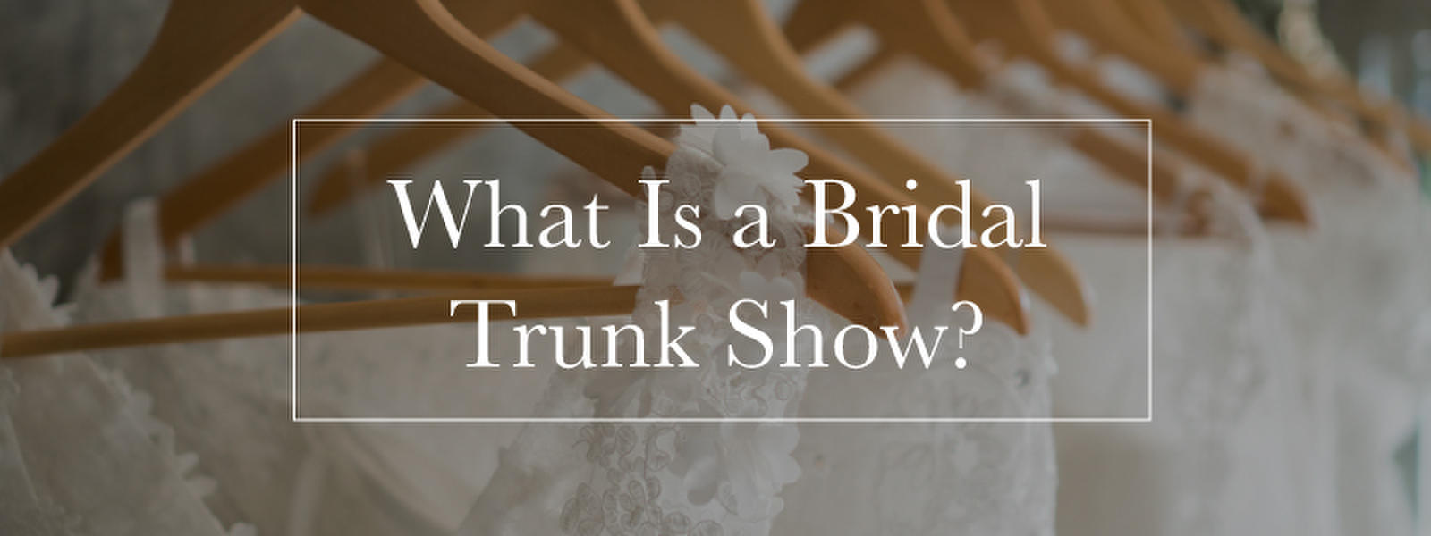 what is a bridal trunk show